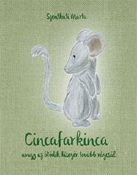 Cincafarkinca - avagy ötödik kisegér tovább rágcsál